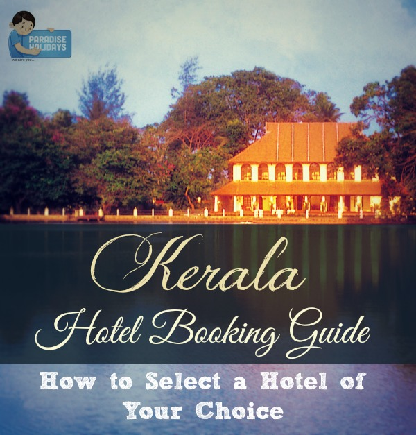 Kerala Hotel Booking Guide – How to Select a Hotel of Your Choice