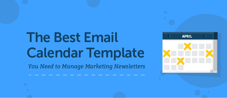 The Best Email Calendar Template You Need to Manage Marketing Newsletters