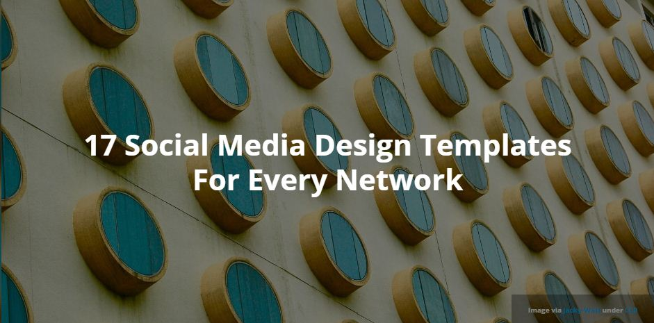 17 Social Media Design Templates For Every Network