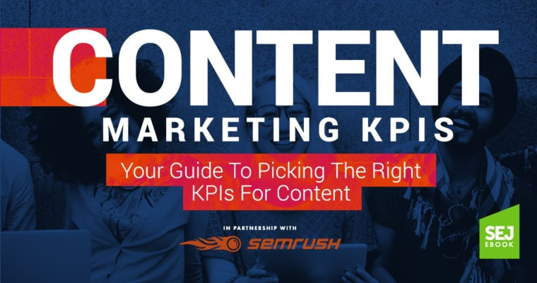 Your Guide to Picking the Right Content Marketing KPIs [EBOOK]