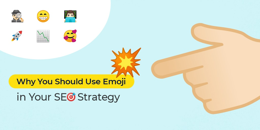 5 Reasons Why You Should Use Emojis in Your SEO & PPC Strategy