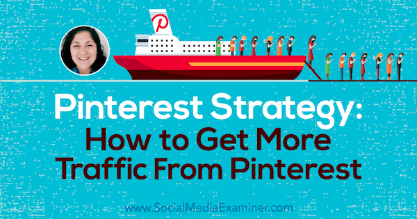 Pinterest Strategy: How to Get More Traffic From Pinterest