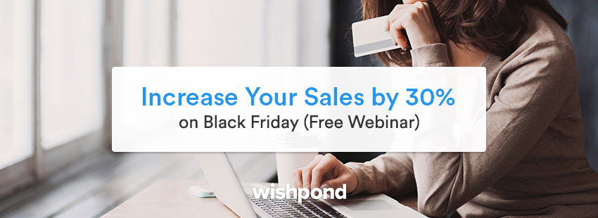 Increase Your Sales by 30% on Black Friday (Free Webinar)