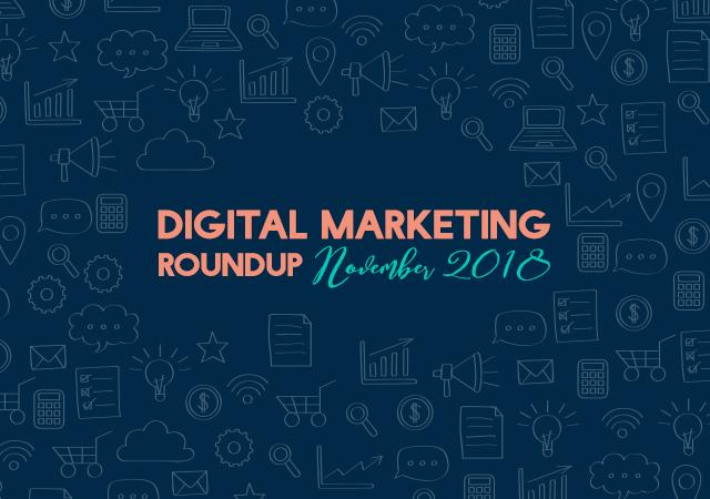 Digital Marketing Roundup – November 2018