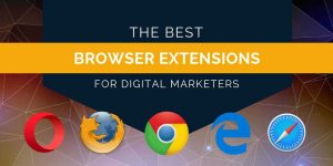 The 37 Best Google Chrome Extensions for Digital Marketers