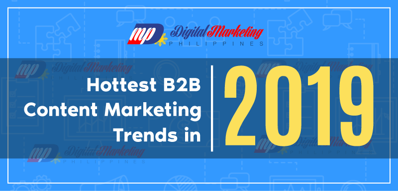 Hottest B2B Content Marketing Trends in 2019