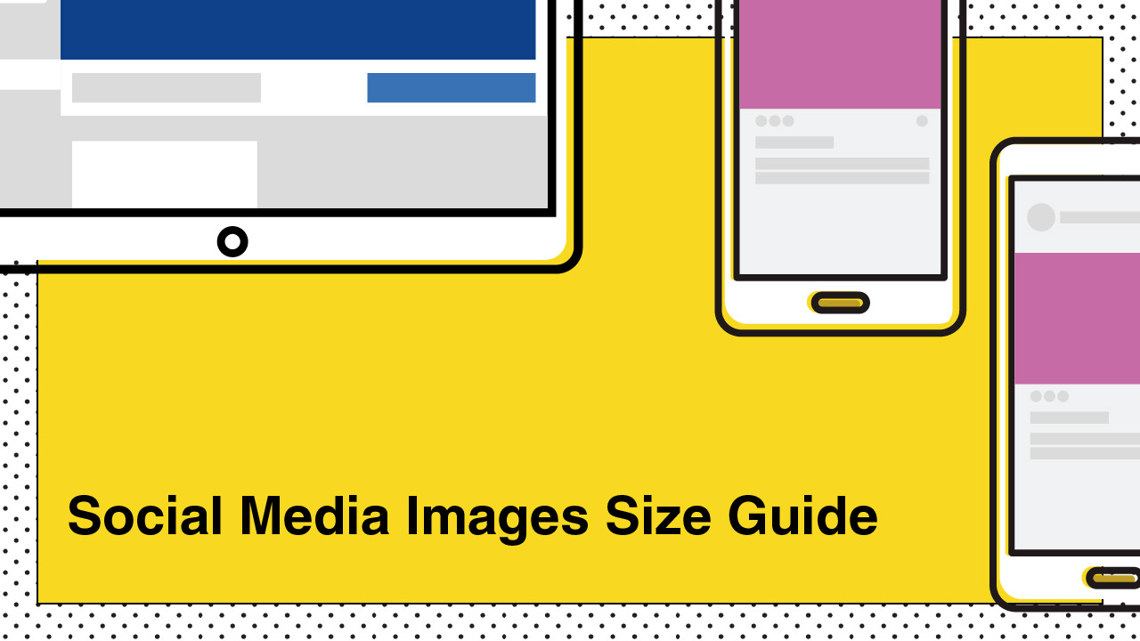 Image Size Guide To Facebook, Instagram, Twitter and More Social Sites