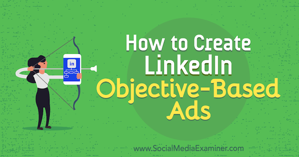 How to create LinkedIn Objective based Ads