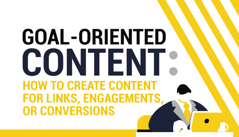 Create content for links, engagements and conversions